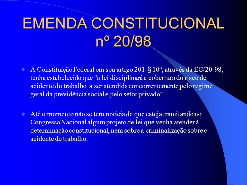 EMENDA CONSTITUCIONAL nº 20/98 A Constituição Federal em seu artigo 201-§ 10º, através da EC/20-98, tenha estabelecido que