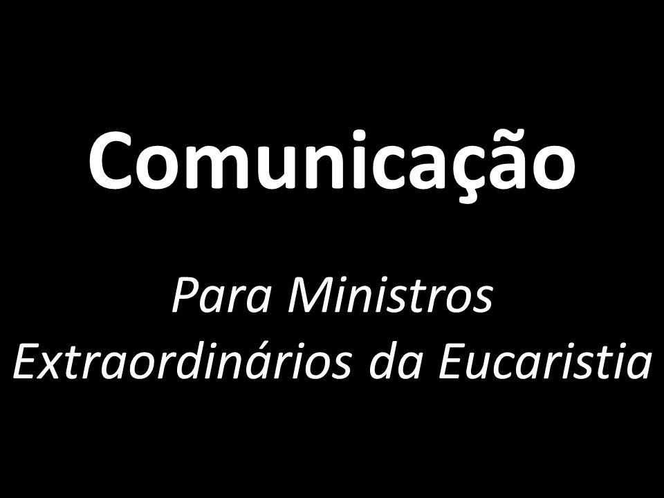 Comunicação Para Ministros Extraordinários da Eucaristia