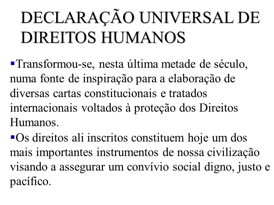 §Artigo 1° Todos os seres humanos nascem livres e iguais em dignidade e em direitos. Dotados de razão e de consciência, devem agir uns para com os out