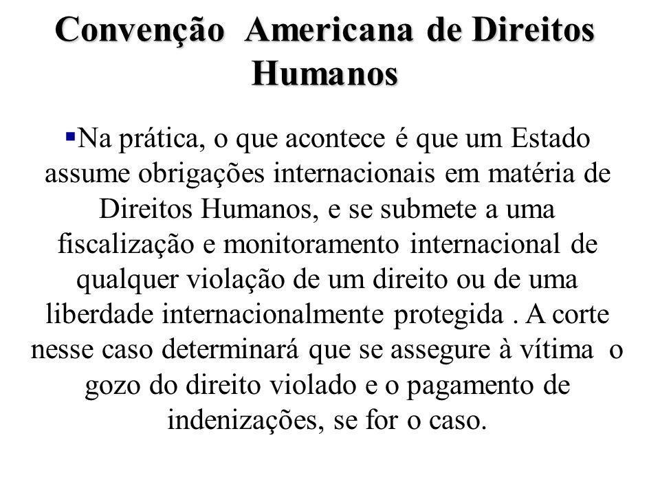 Corte Interamericana de Corte Interamericana de Direitos Humanos Direitos Humanos §A corte significaria que a idéia de que o direito humano é um siste