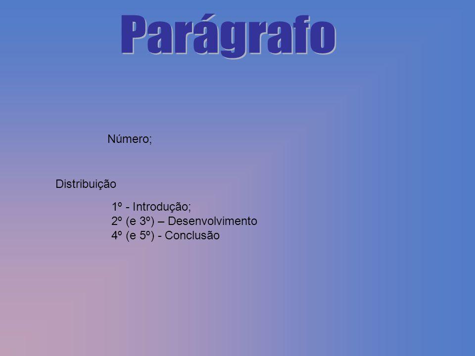 Número; Distribuição 1º - Introdução; 2º (e 3º) – Desenvolvimento 4º (e 5º) - Conclusão