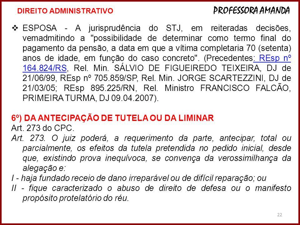 22 ESPOSA - A jurisprudência do STJ, em reiteradas decisões, vemadmitindo a