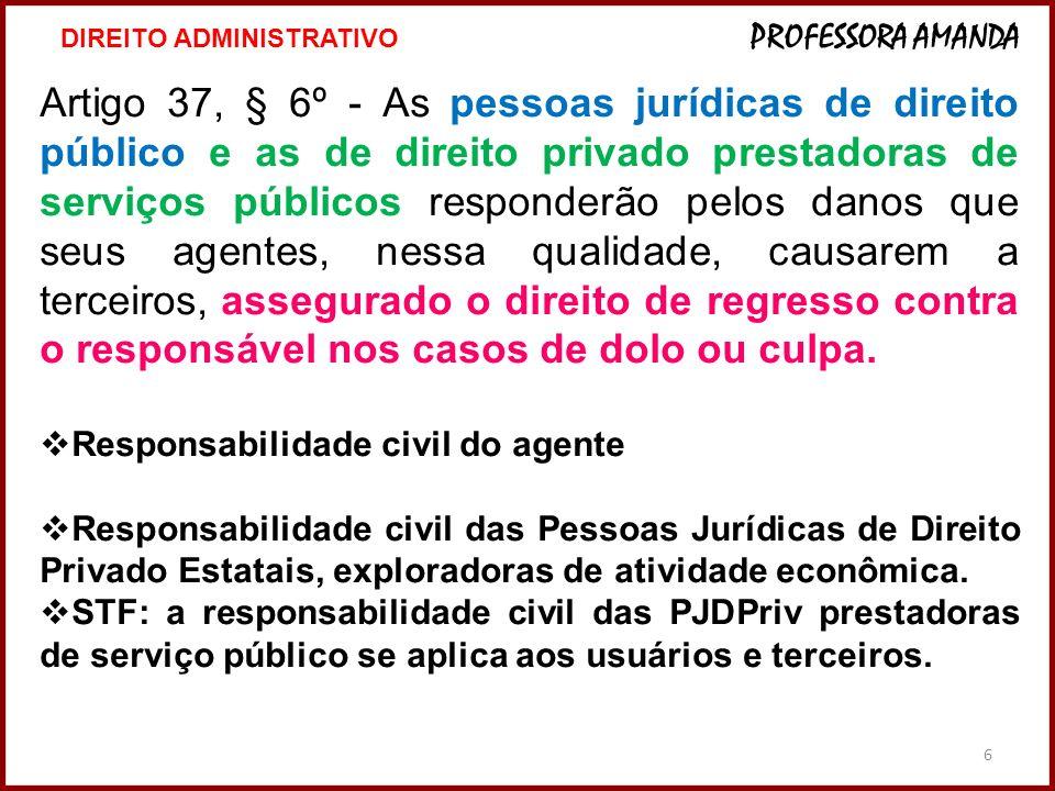 6 Artigo 37, § 6º - As pessoas jurídicas de direito público e as de direito privado prestadoras de serviços públicos responderão pelos danos que seus