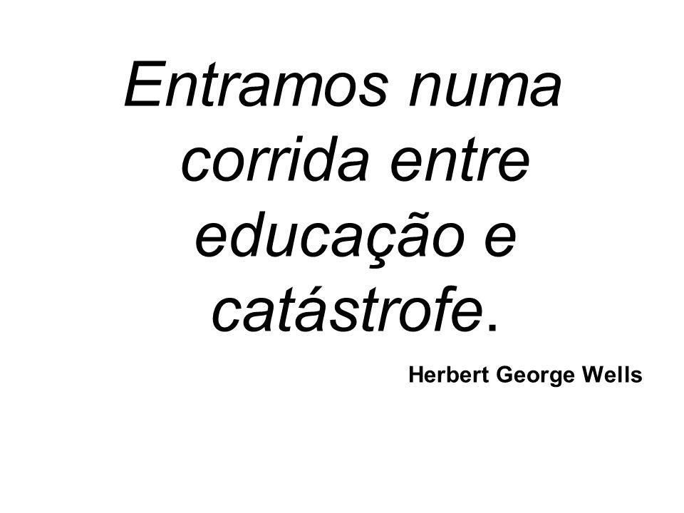 Entramos numa corrida entre educação e catástrofe. Herbert George Wells