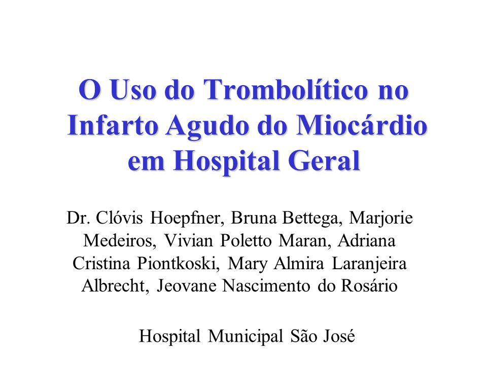 O Uso do Trombolítico no Infarto Agudo do Miocárdio em Hospital Geral Dr. Clóvis Hoepfner, Bruna Bettega, Marjorie Medeiros, Vivian Poletto Maran, Adr