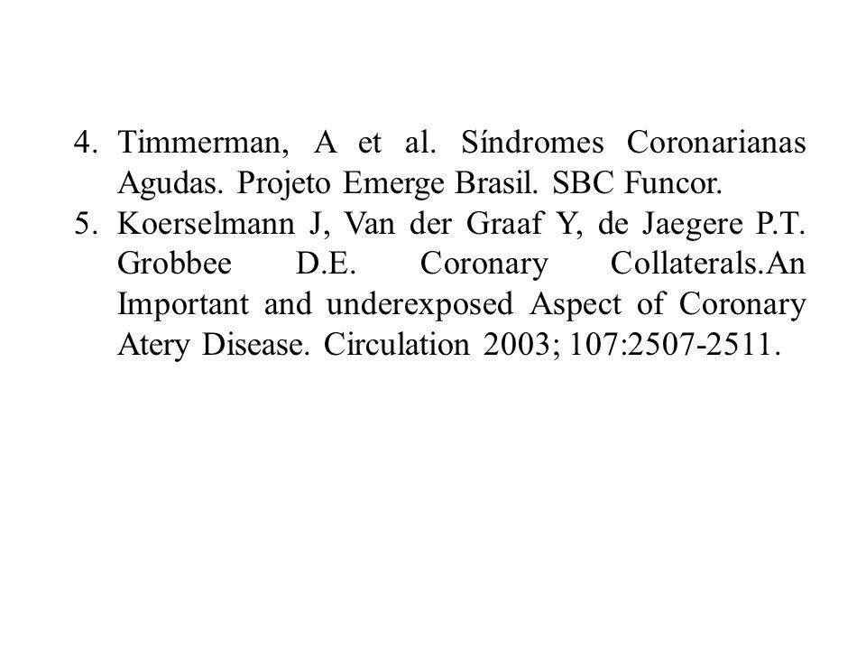 4.Timmerman, A et al. Síndromes Coronarianas Agudas. Projeto Emerge Brasil. SBC Funcor. 5.Koerselmann J, Van der Graaf Y, de Jaegere P.T. Grobbee D.E.