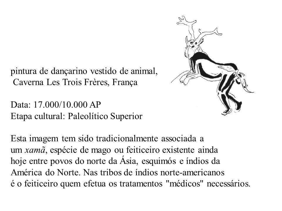 pintura de dançarino vestido de animal, Caverna Les Trois Frères, França Data: 17.000/10.000 AP Etapa cultural: Paleolítico Superior Esta imagem tem s