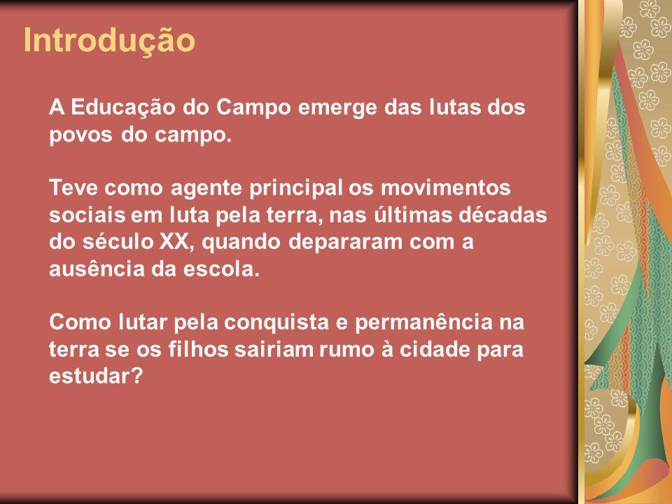Os protagonistas Movimento Por Uma Educação do Campo: Uma educação construída com a participação efetiva dos sujeitos do campo.