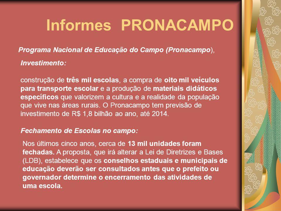 Informes PRONACAMPO Programa Nacional de Educação do Campo (Pronacampo), Investimento: construção de três mil escolas, a compra de oito mil veículos p