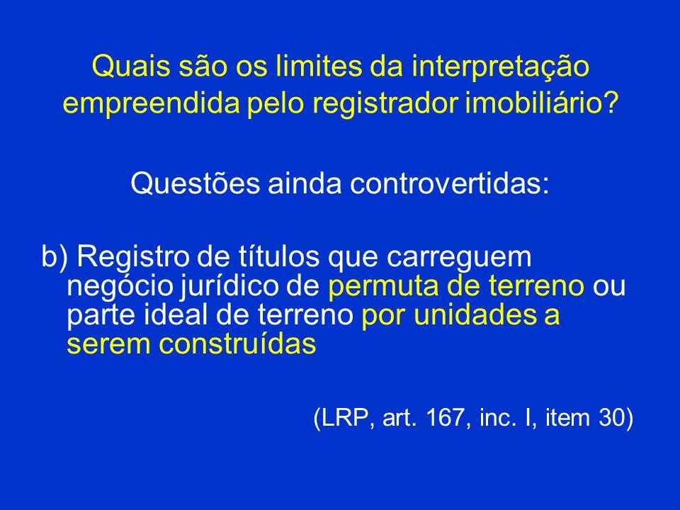 Quais são os limites da interpretação empreendida pelo registrador imobiliário? Questões ainda controvertidas: b) Registro de títulos que carreguem ne
