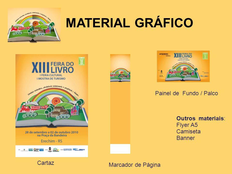 MATERIAL GRÁFICO Cartaz Marcador de Página Painel de Fundo / Palco Outros materiais: Flyer A5 Camiseta Banner