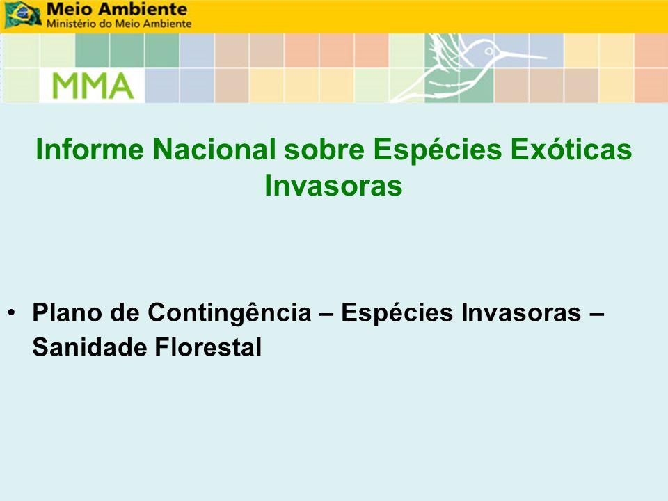 Informe Nacional sobre Espécies Exóticas Invasoras Plano de Contingência – Espécies Invasoras – Sanidade Florestal