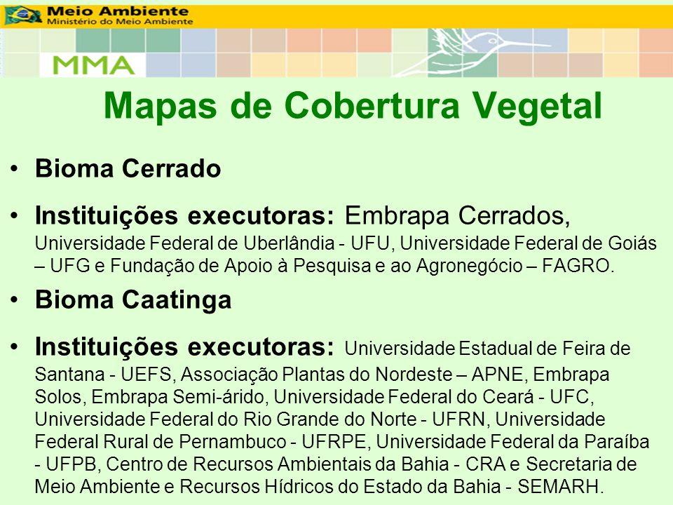 Mapas de Cobertura Vegetal Bioma Cerrado Instituições executoras: Embrapa Cerrados, Universidade Federal de Uberlândia - UFU, Universidade Federal de