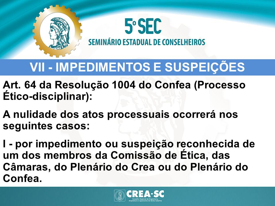VII - IMPEDIMENTOS E SUSPEIÇÕES IMPEDIMENTOS Art.