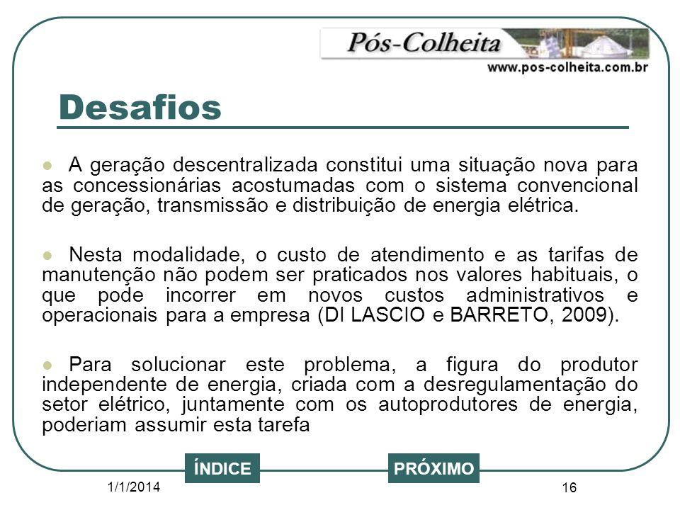 1/1/2014 16 A geração descentralizada constitui uma situação nova para as concessionárias acostumadas com o sistema convencional de geração, transmiss