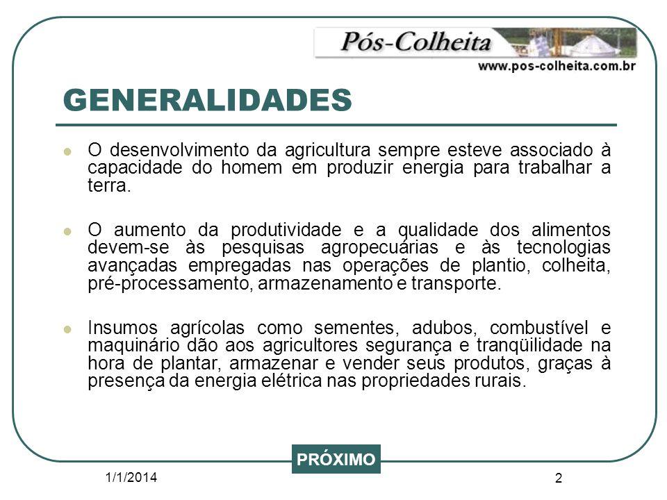 1/1/2014 2 GENERALIDADES O desenvolvimento da agricultura sempre esteve associado à capacidade do homem em produzir energia para trabalhar a terra. O