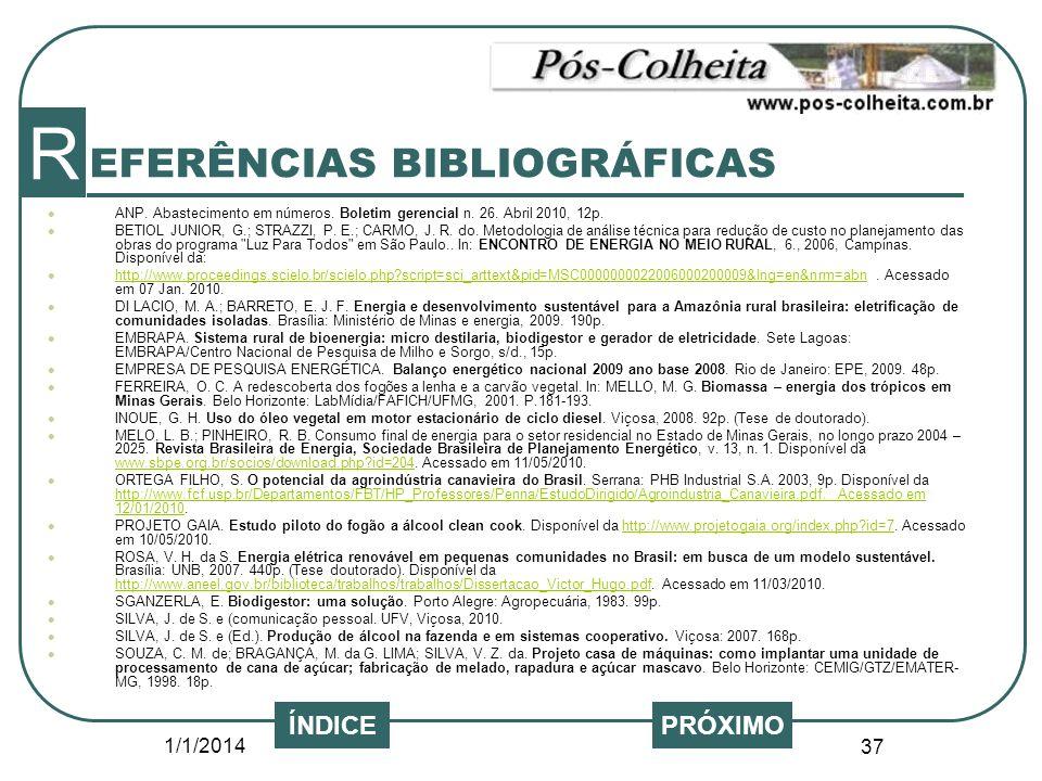 1/1/2014 37 EFERÊNCIAS BIBLIOGRÁFICAS R PRÓXIMO ANP. Abastecimento em números. Boletim gerencial n. 26. Abril 2010, 12p. BETIOL JUNIOR, G.; STRAZZI, P