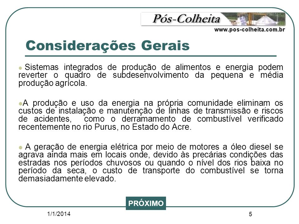 1/1/2014 5 Considerações Gerais Sistemas integrados de produção de alimentos e energia podem reverter o quadro de subdesenvolvimento da pequena e médi