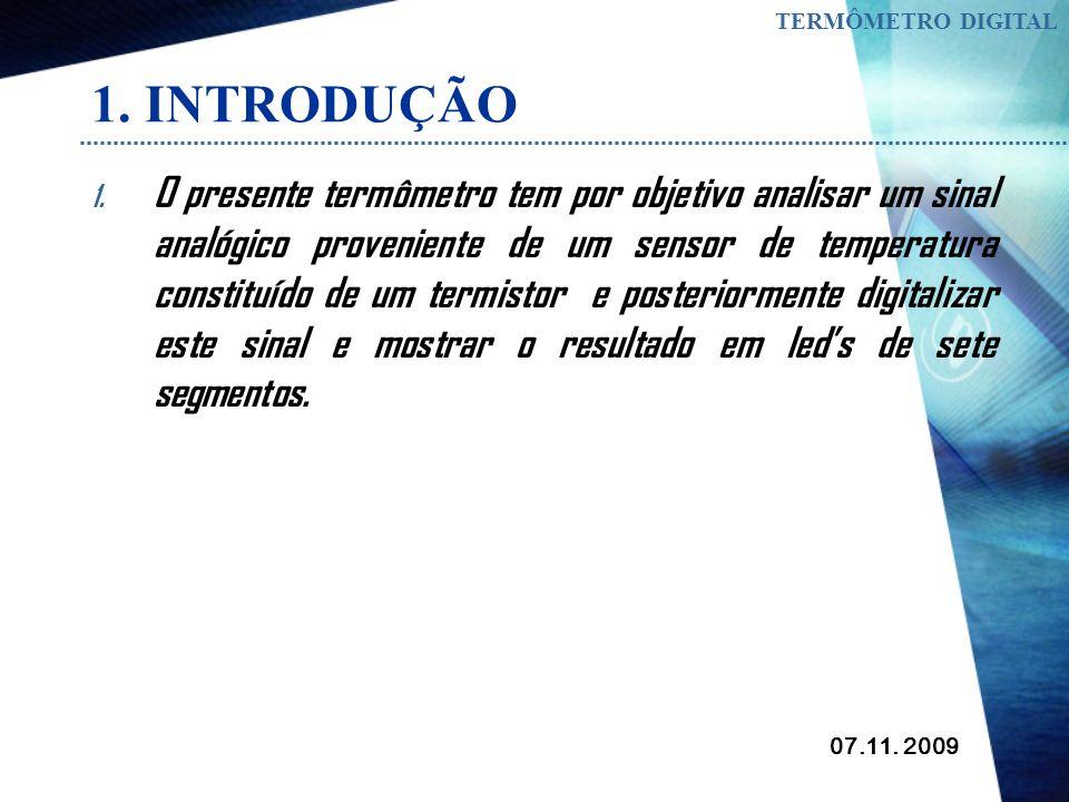 TERMÔMETRO DIGITAL Universidade Federal do Rio Grande do Norte Centro de Tecnologia – CT Departamento de Engenharia de Elétrica Instrumentação Eletrôn