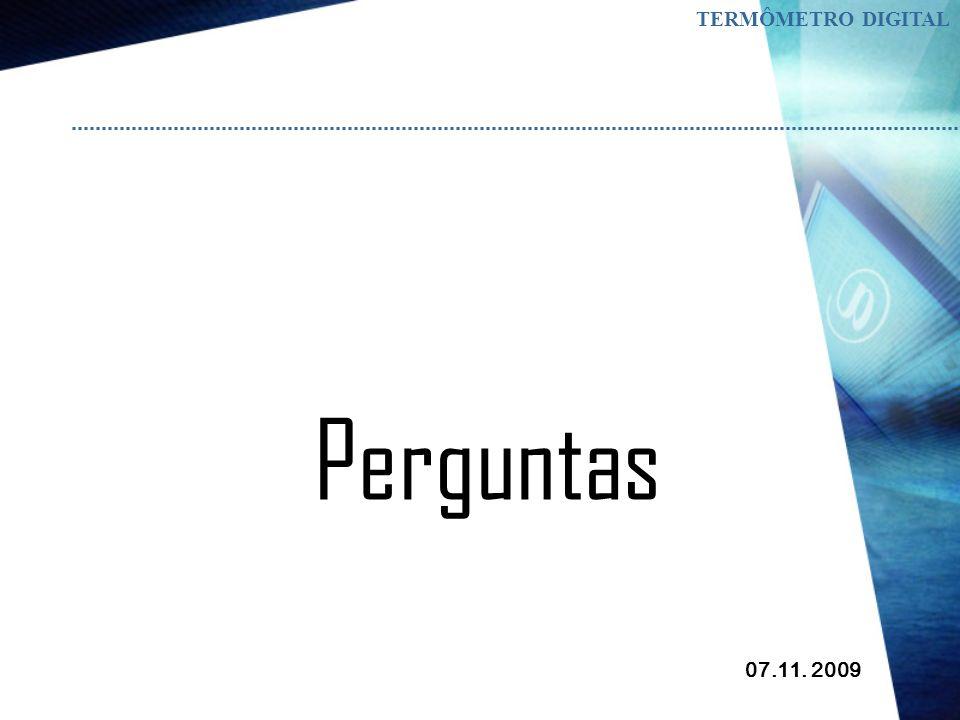 07.11. 2009 TERMÔMETRO DIGITAL Referências: Revista Brasileira de Ensino de Física, v. 27, n. 3, p. 369 - 375, (2005) www.sbsica.org.br; www.Datasheet