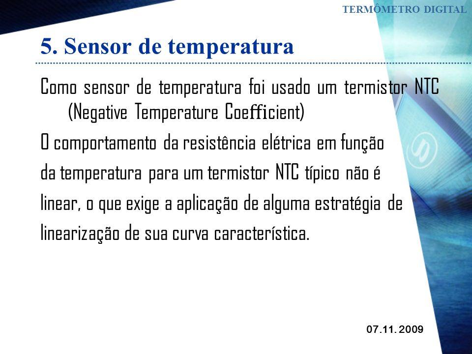 07.11. 2009 TERMÔMETRO DIGITAL 4. Estabilização da tensão no sistema