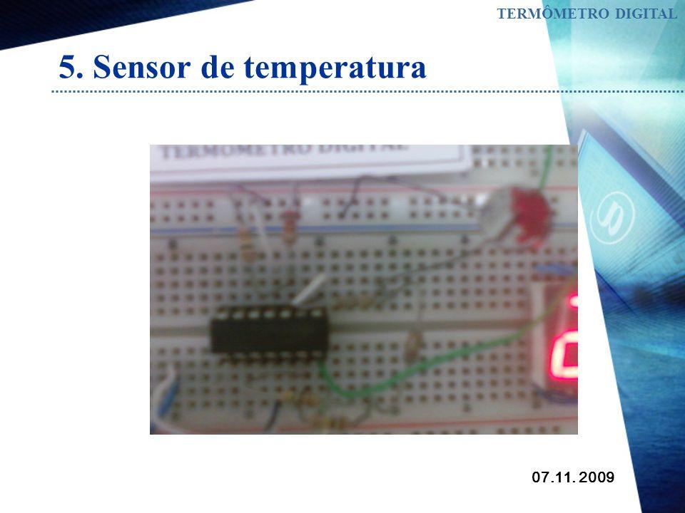 07.11. 2009 TERMÔMETRO DIGITAL 5. Sensor de temperatura Modelos: