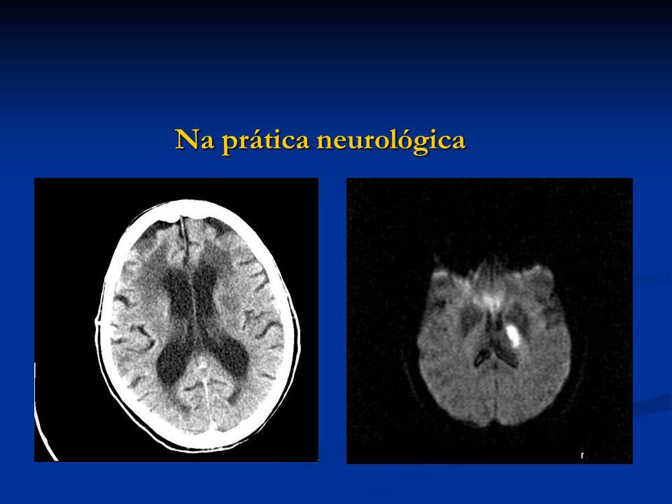 Na prática neurológica Na prática neurológica