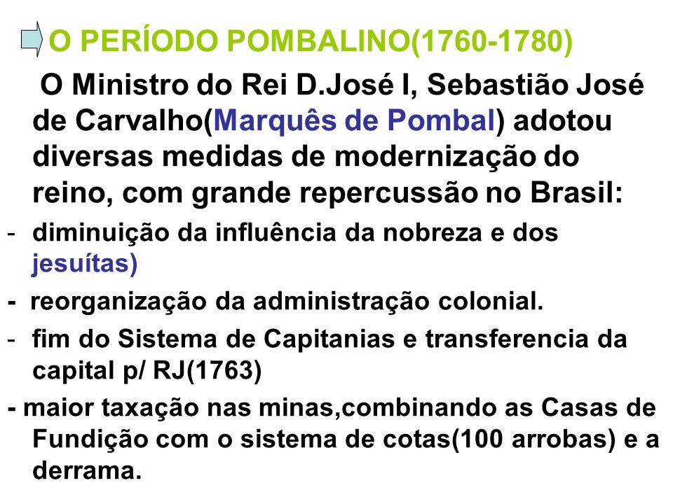 -diminuição da influência da nobreza e dos jesuítas( expulsos de Portugal e todas as colônias); - reorganização da administração ampliando a exploração da colônia brasileira.