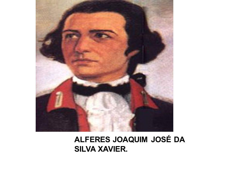 Obs.: Tiradentes foi condenado à forca e ao esquartejamento em 21/04/1792.