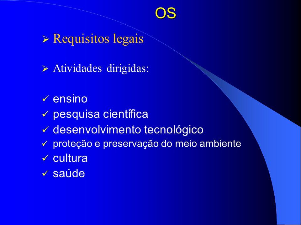 OS Requisitos legais Atividades dirigidas: ensino pesquisa científica desenvolvimento tecnológico proteção e preservação do meio ambiente cultura saúd