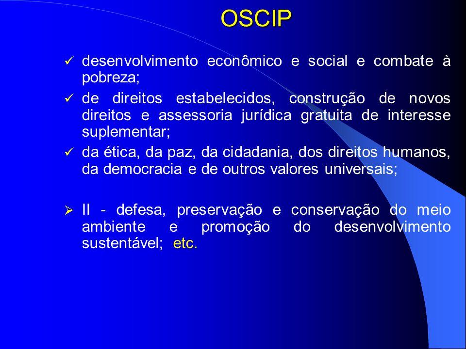 OSCIP desenvolvimento econômico e social e combate à pobreza; de direitos estabelecidos, construção de novos direitos e assessoria jurídica gratuita d
