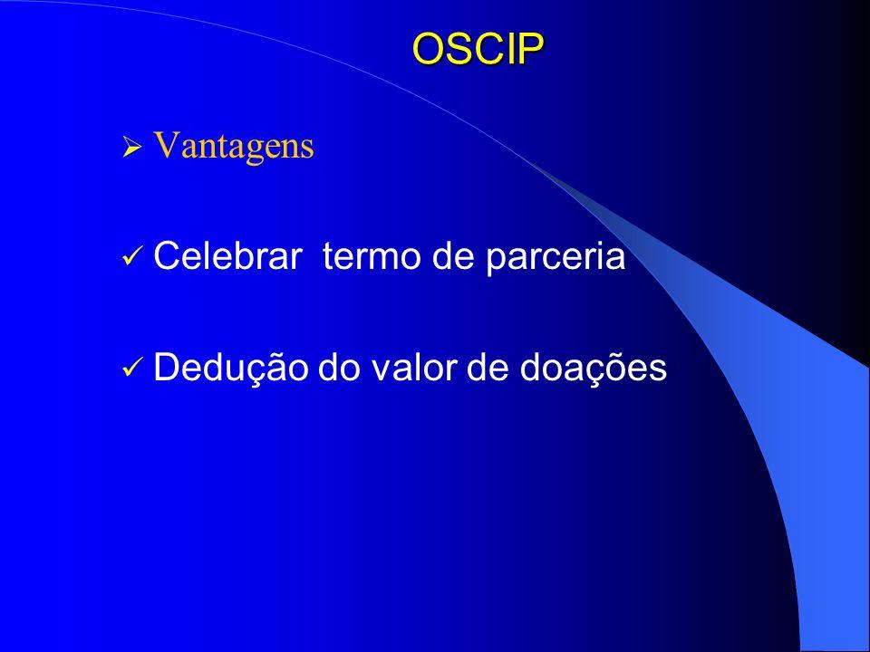 OSCIP Vantagens Celebrar termo de parceria Dedução do valor de doações