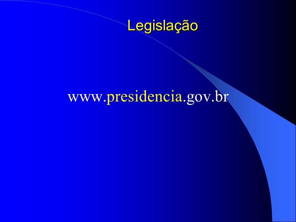 Legislação www.presidencia.gov.br