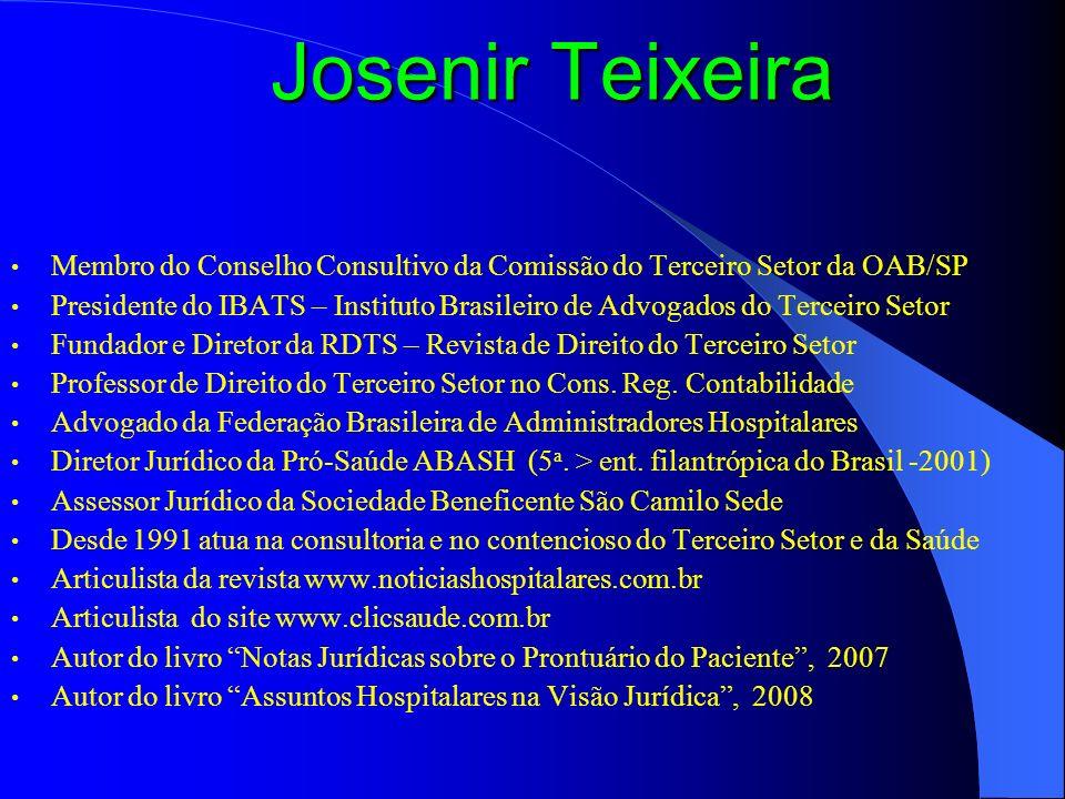 Josenir Teixeira Membro do Conselho Consultivo da Comissão do Terceiro Setor da OAB/SP Presidente do IBATS – Instituto Brasileiro de Advogados do Terc