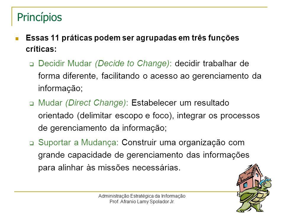 Administração Estratégica da Informação Prof. Afranio Lamy Spolador Jr. Princípios Essas 11 práticas podem ser agrupadas em três funções críticas: Dec