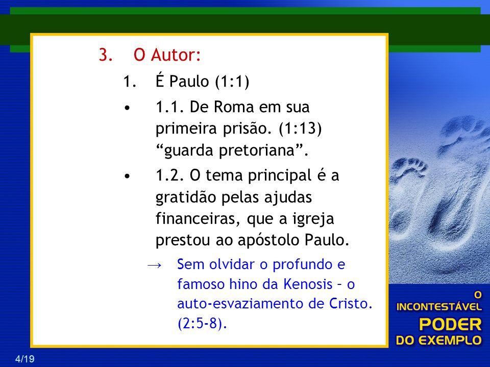 15/19 III.O TEU EXEMPLO FALA MAIS ALTO, QUE AS TUAS PALAVRAS.