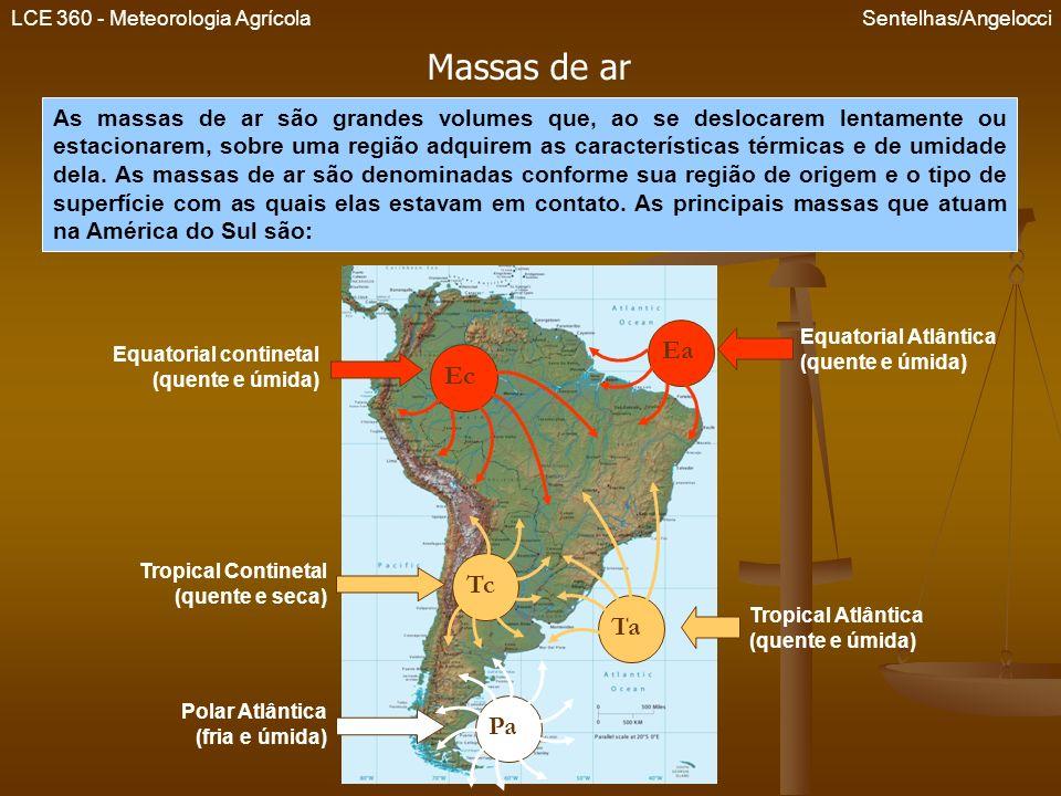 LCE 360 - Meteorologia Agrícola Sentelhas/Angelocci Massas de ar As massas de ar são grandes volumes que, ao se deslocarem lentamente ou estacionarem,