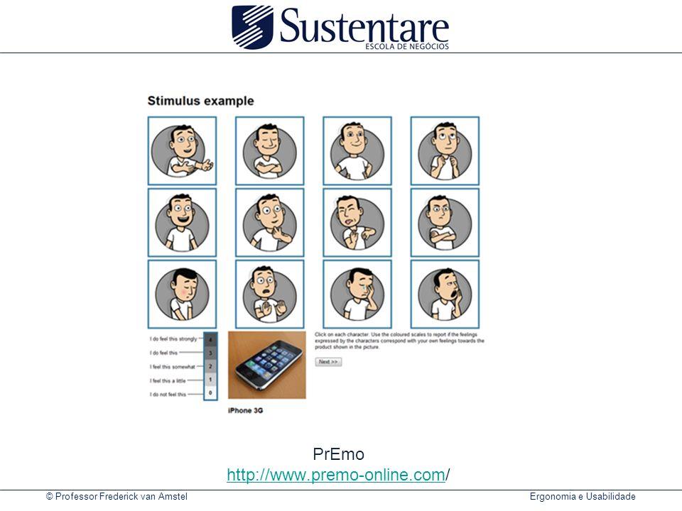 © Professor Frederick van Amstel Ergonomia e Usabilidade PrEmo http://www.premo-online.com/ http://www.premo-online.com