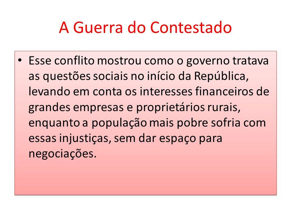 A Guerra do Contestado Esse conflito mostrou como o governo tratava as questões sociais no início da República, levando em conta os interesses finance