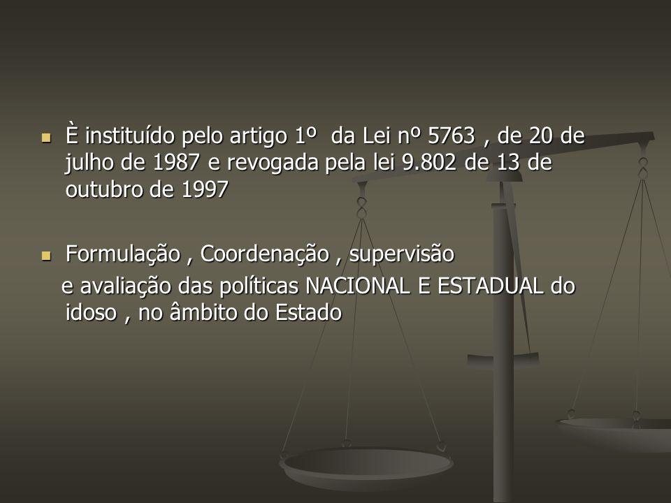 È instituído pelo artigo 1º da Lei nº 5763, de 20 de julho de 1987 e revogada pela lei 9.802 de 13 de outubro de 1997 È instituído pelo artigo 1º da L