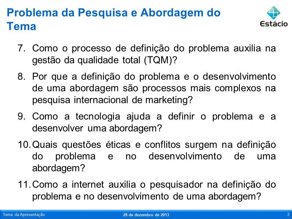 7.Como o processo de definição do problema auxilia na gestão da qualidade total (TQM)? 8.Por que a definição do problema e o desenvolvimento de uma ab