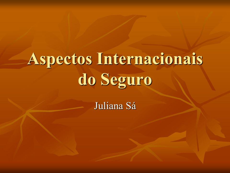 Aspectos Internacionais do Seguro Juliana Sá