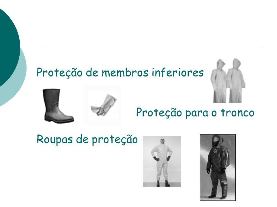 Proteção de membros inferiores Proteção para o tronco Roupas de proteção