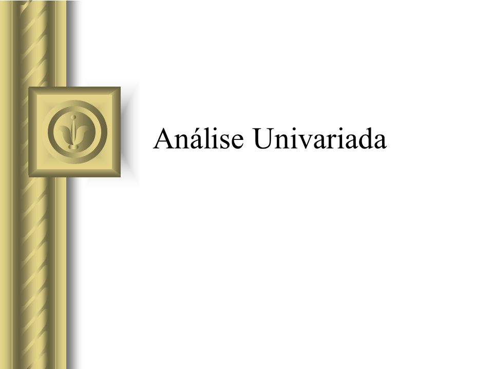 Análise Univariada