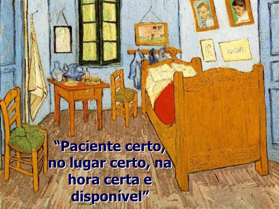 Paciente certo, no lugar certo, na hora certa e disponível