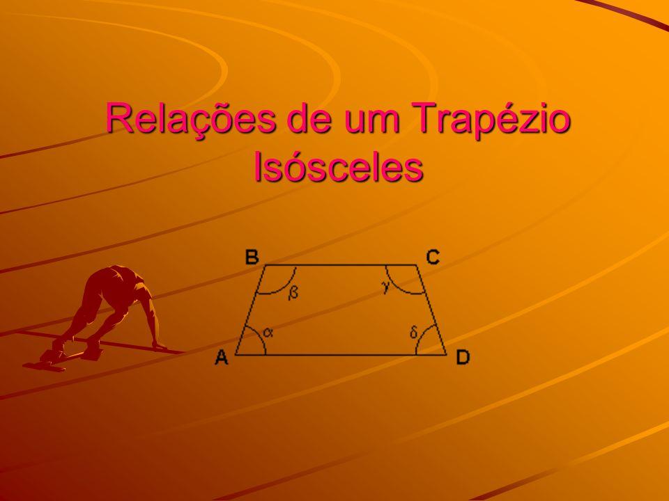 a = e = 1 - Num trapézio isósceles os ângulos adjacentes à mesma base são geometricamente iguais :