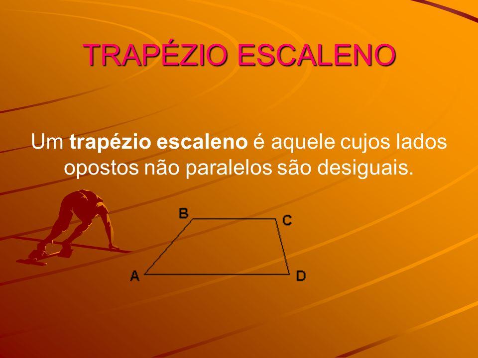 Propriedades dos Paralelogramos Paralelogramos são trapézios cujos lados opostos são paralelos e geometricamente iguais.