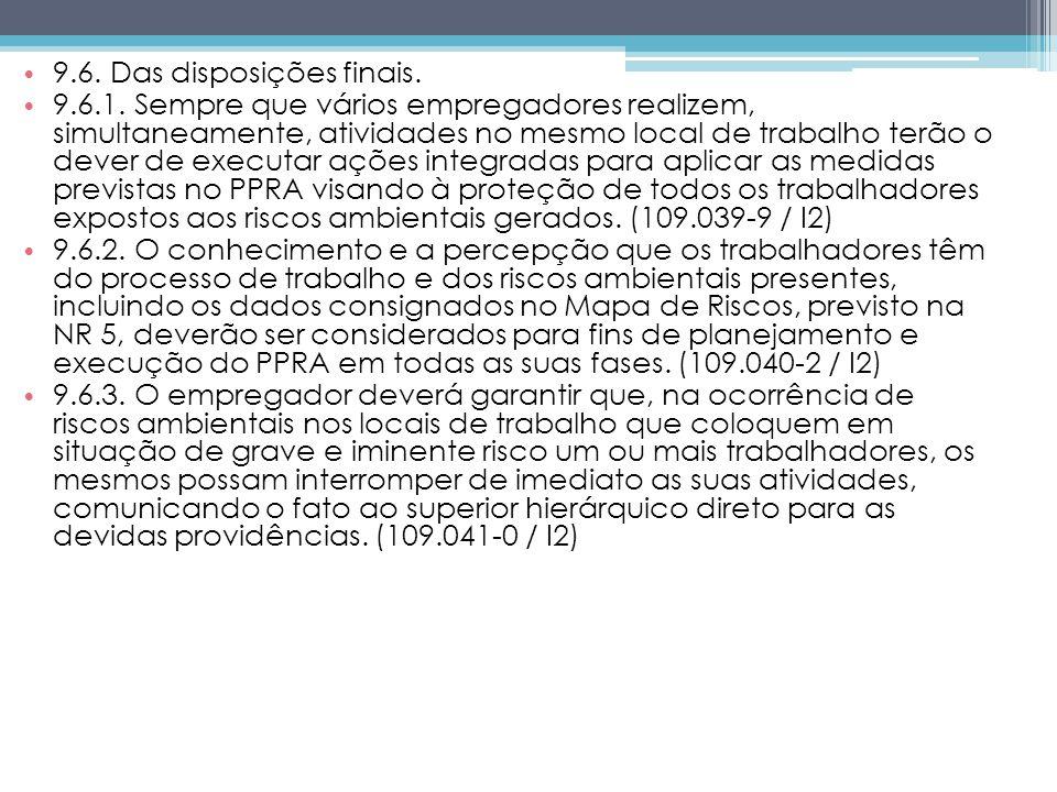 9.6.Das disposições finais. 9.6.1.