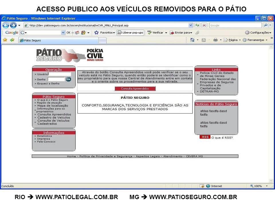 RIO WWW.PATIOLEGAL.COM.BR MG WWW.PATIOSEGURO.COM.BR ACESSO PUBLICO AOS VEÍCULOS REMOVIDOS PARA O PÁTIO