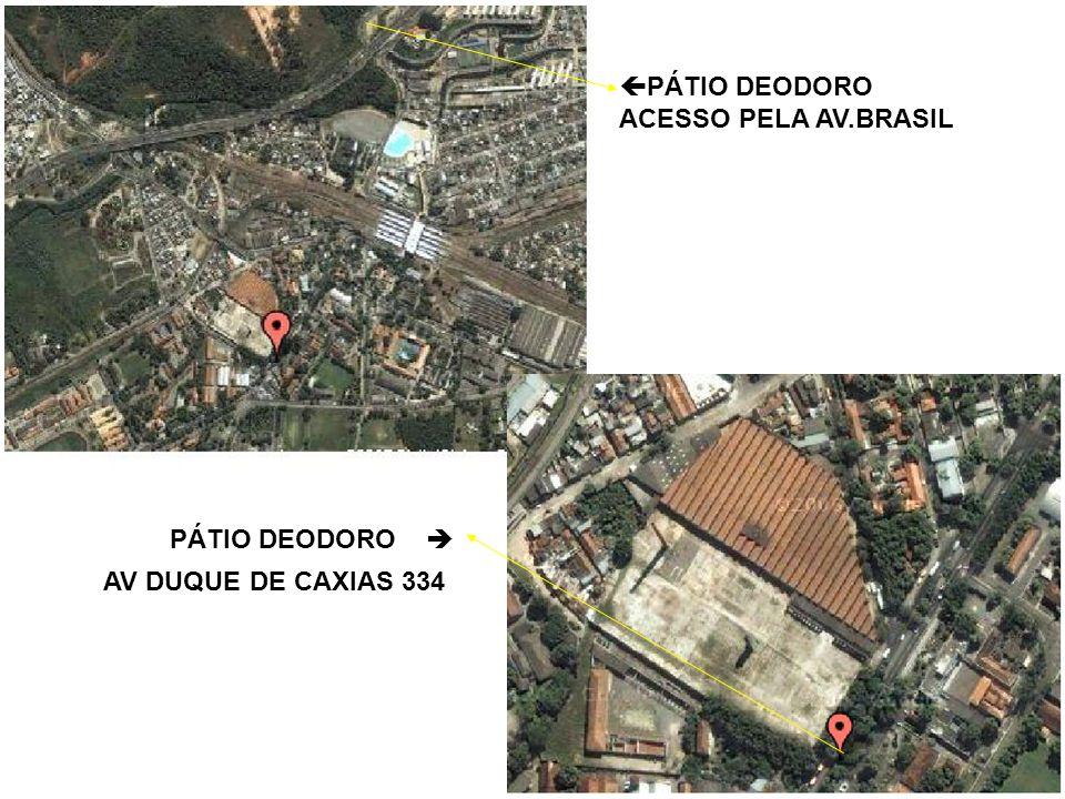 PÁTIO DEODORO ACESSO PELA AV.BRASIL PÁTIO DEODORO AV DUQUE DE CAXIAS 334